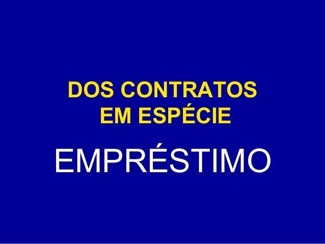 DOS CONTRATOS  EM ESPÉCIE  EMPRÉSTIMO