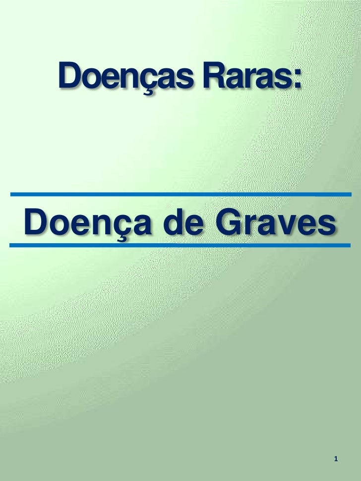 1<br />Doenças Raras:<br />Doença de Graves<br />