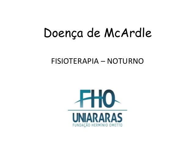 Doença de McArdleFISIOTERAPIA – NOTURNO