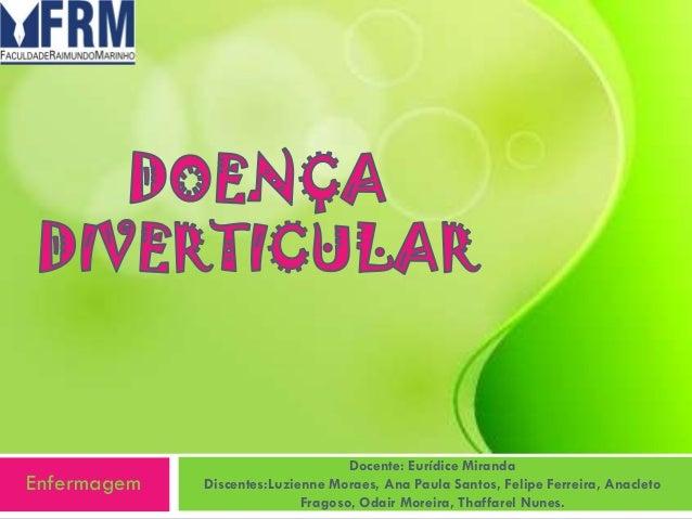 Enfermagem  Docente: Eurídice Miranda Discentes:Luzienne Moraes, Ana Paula Santos, Felipe Ferreira, Anacleto Fragoso, Odai...