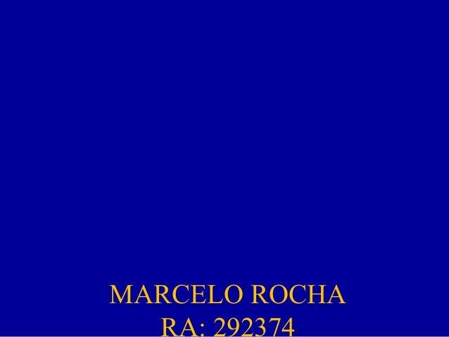MARCELO ROCHA RA: 292374