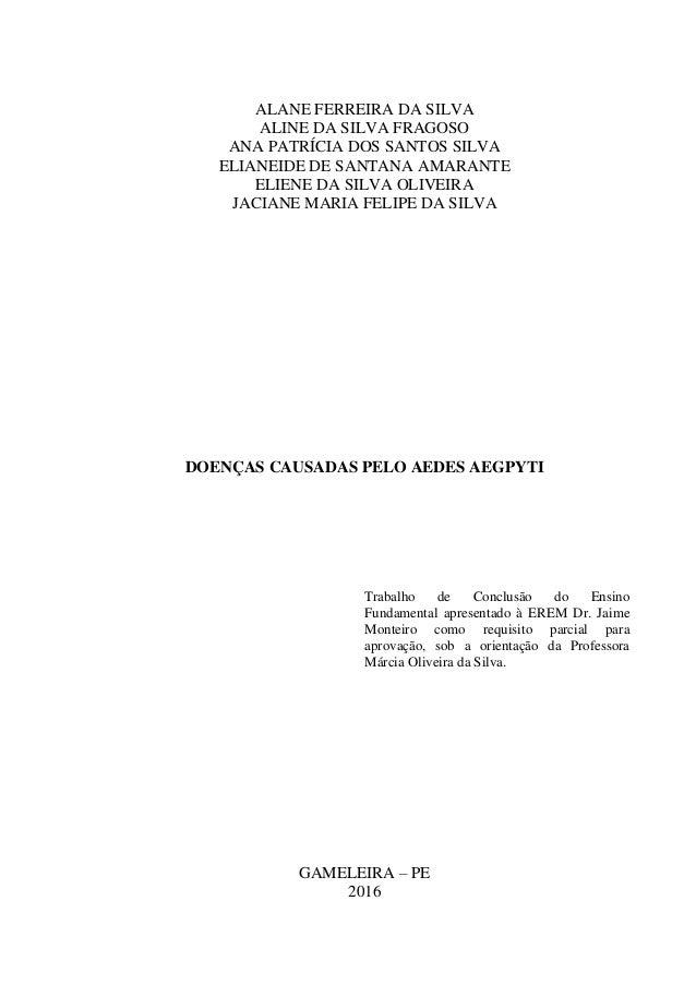 ALANE FERREIRA DA SILVA ALINE DA SILVA FRAGOSO ANA PATRÍCIA DOS SANTOS SILVA ELIANEIDE DE SANTANA AMARANTE ELIENE DA SILVA...