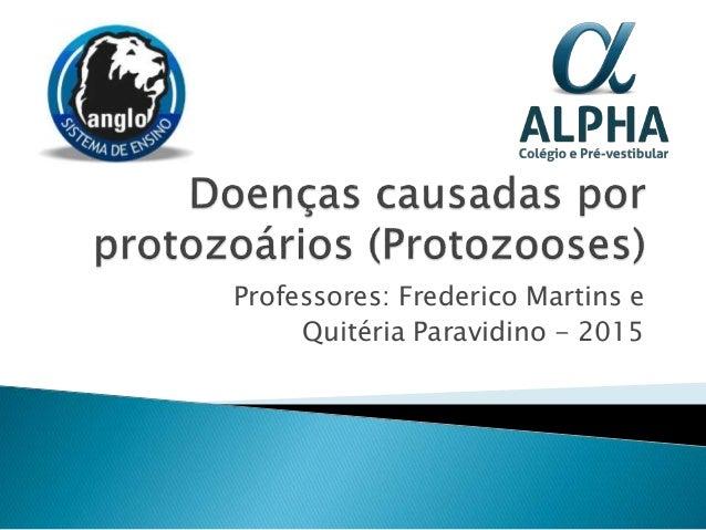Professores: Frederico Martins e Quitéria Paravidino - 2015