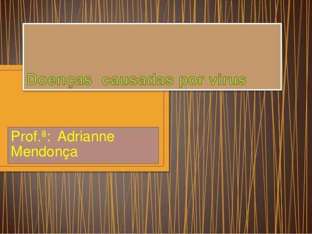 Prof.ª: Adrianne Mendonça