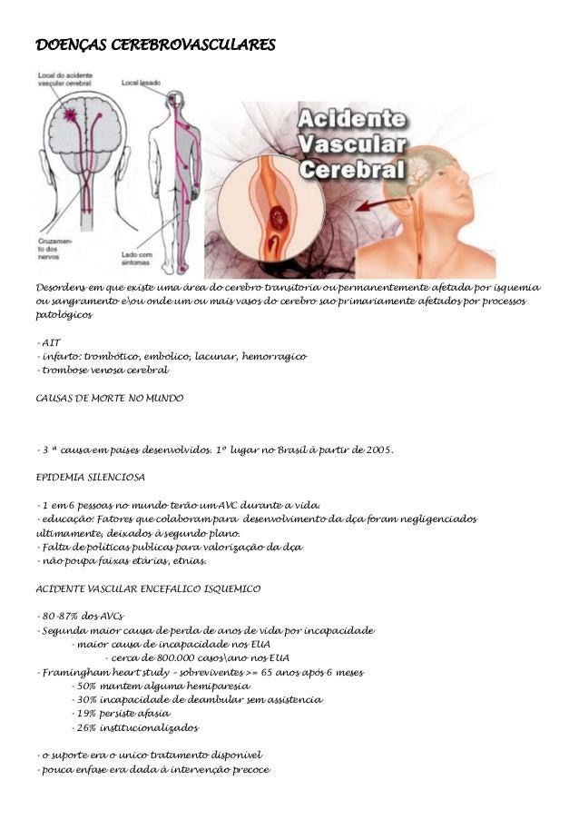 DOENÇAS CEREBROVASCULARES  Desordens em que existe uma área do cerebro transitoria ou permanentemente afetada por isquemia...