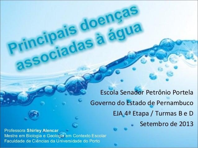 Escola Senador Petrônio Portela  Governo do Estado de Pernambuco  EJA 4ª Etapa / Turmas B e D  Setembro de 2013  Professor...