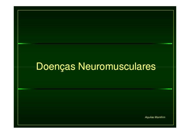 Doenças Neuromusculares                        Aquiles Mamfrim