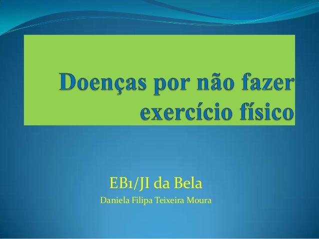EB1/JI da BelaDaniela Filipa Teixeira Moura