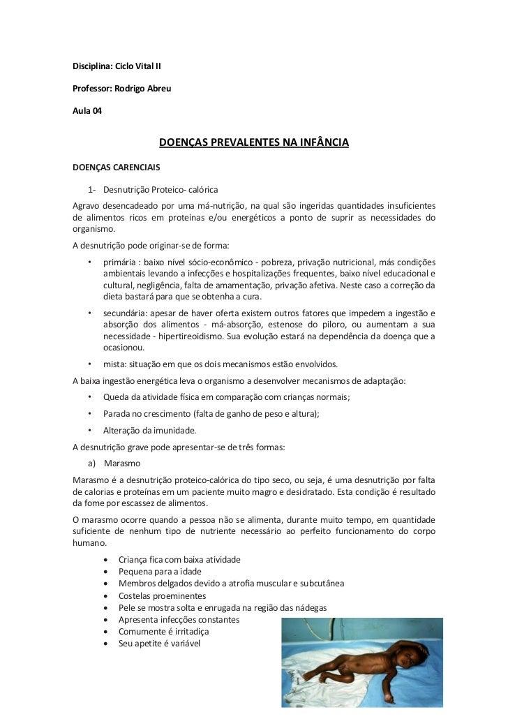 Disciplina: Ciclo Vital IIProfessor: Rodrigo AbreuAula 04                         DOENÇAS PREVALENTES NA INFÂNCIADOENÇAS C...