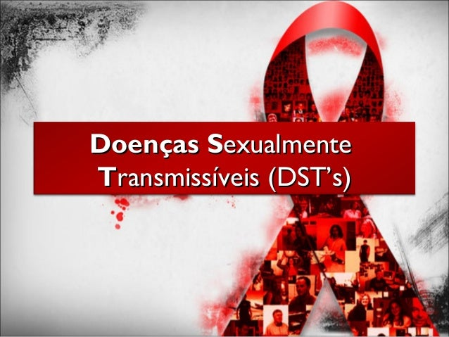 DoençasDoenças SSexualmenteexualmente TTransmissíveis (DST's)ransmissíveis (DST's)