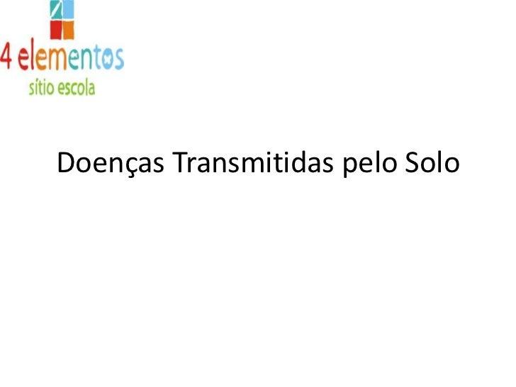 Doenças Transmitidas pelo Solo<br />