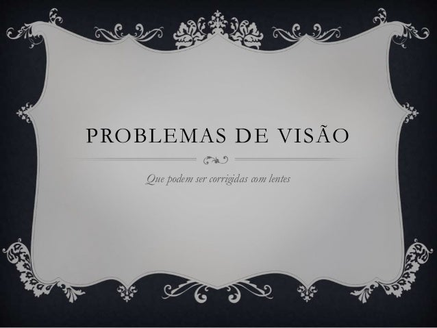 PROBLEMAS DE VISÃO Que podem ser corrigidas com lentes
