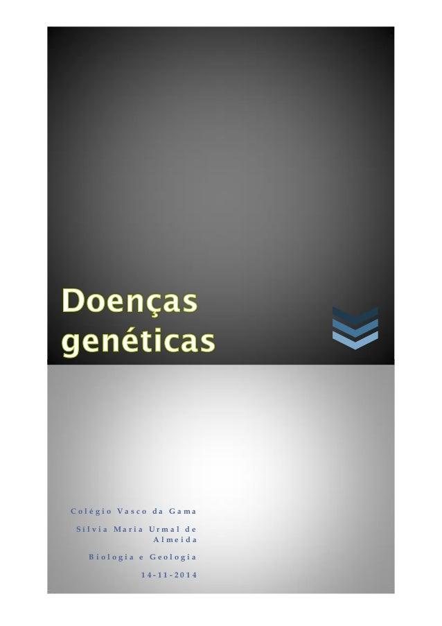 Colégio Vasco da Gama  Sílvia Maria Urmal de Almeida  Biologia e Geologia  14-11-2014