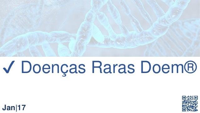 ✔ Doenças Raras Doem® - A palavra doença é derivada do latim dolens, ēntis no sentido de que se aflige, que causa dor, pad...