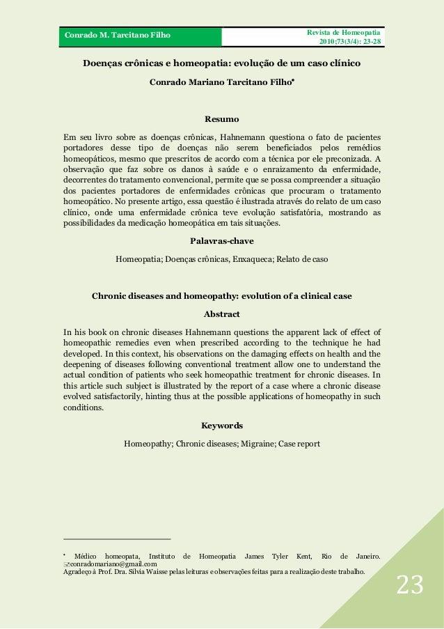 Revista de Homeopatia 2010;73(3/4): 23-28  FRA Conrado M. Tarcitano Filho  Doenças crônicas e homeopatia: evolução de um c...