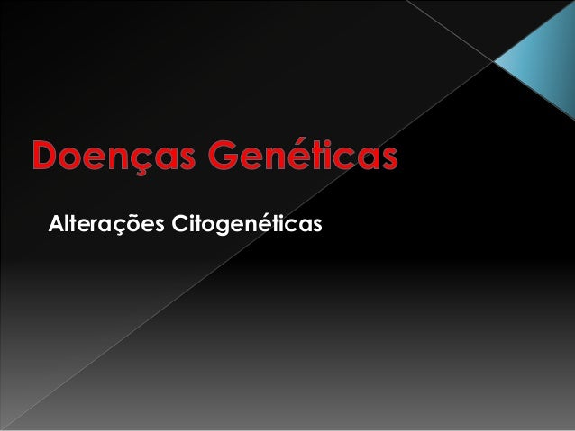 Alterações Citogenéticas