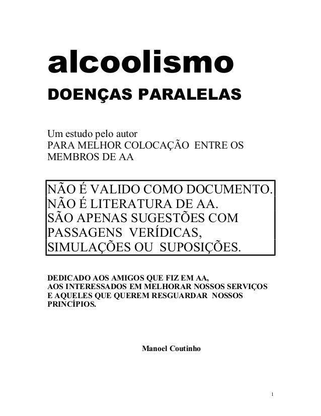 alcoolismoDOENÇAS PARALELASUm estudo pelo autorPARA MELHOR COLOCAÇÃO ENTRE OSMEMBROS DE AANÃO É VALIDO COMO DOCUMENTO.NÃO ...