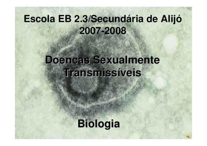 Escola EB 2.3/Secundária de Alijó            2007-2008       Doenças Sexualmente        Transmissíveis               Biolo...