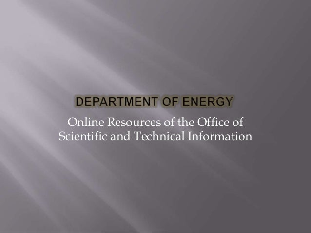 Online Resources of the Office ofScientific and Technical Information