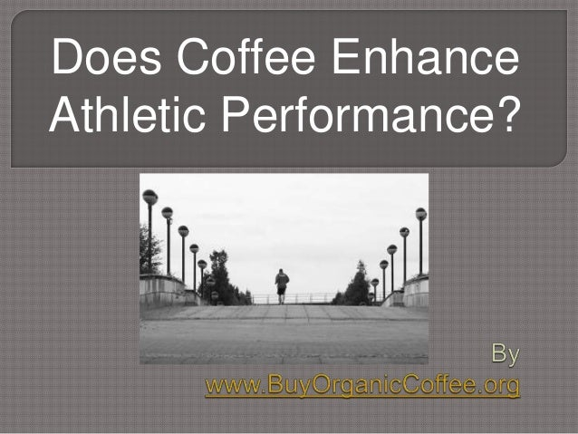 Does Coffee Enhance Athletic Performance?