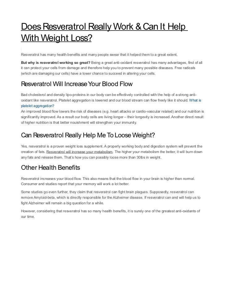 Does Resveratrol Really Work & Can It Help With Weight Loss? Resveratrol has many health benefits and many people swear th...