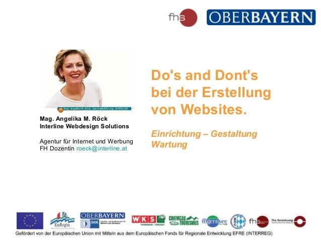 Do's and Dont's bei der Erstellung von Websites. Einrichtung – Gestaltung Wartung Mag. Angelika M. Röck Interline Webdesig...