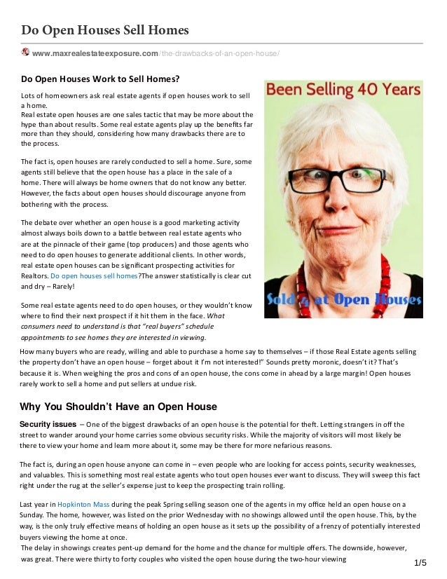 Do Open Houses Sell Homes www.maxrealestateexposure.com /the-drawbacks-of-an-open-house/ Do Open Houses Work to Sell Homes...