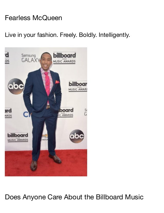 Fearless McQueen Live in your fashion. Freely. Boldly. Intelligently. Does Anyone Care About the Billboard Music