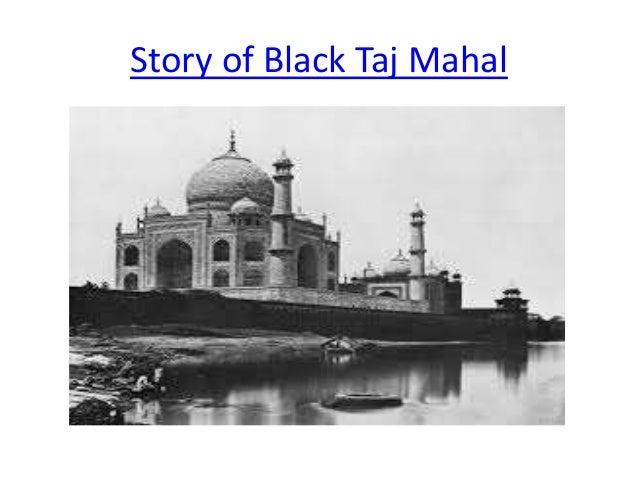 Does black taj mahal exist