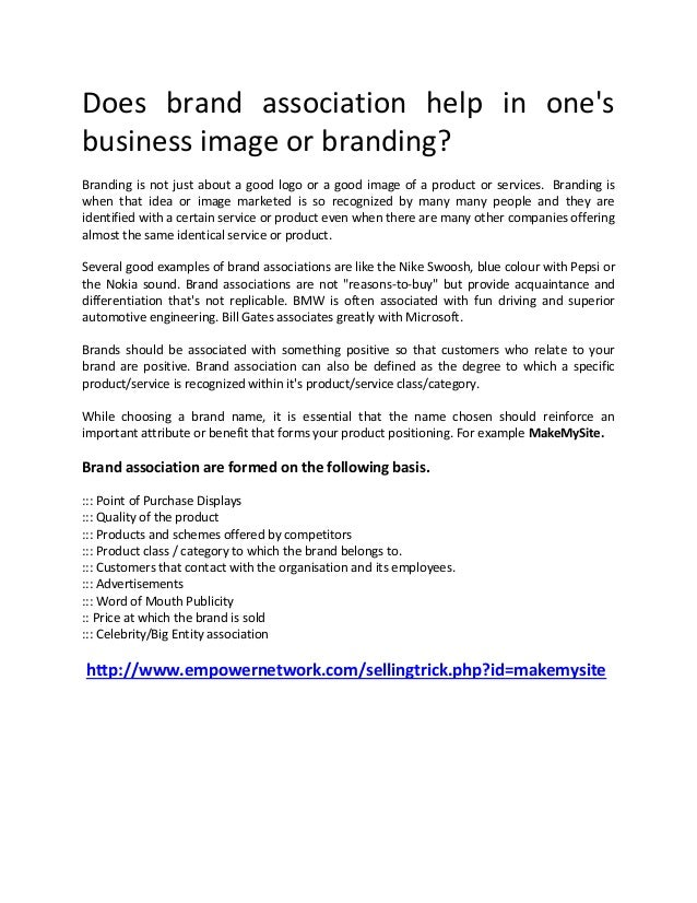 Does brand association help in onesbusiness image or branding?Branding is not just about a good logo or a good image of a ...