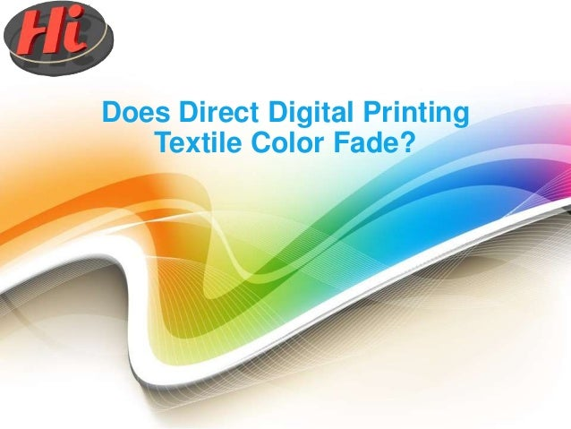 Does Direct Digital Printing Textile Color Fade?