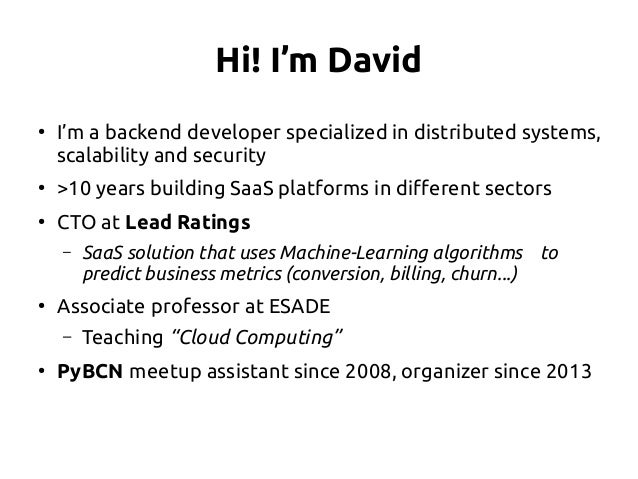Hi! I'm David ● I'm a backend developer specialized in distributed systems, scalability and security ● >10 years building ...