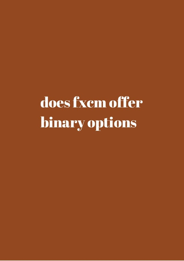 does fxcm offer  binary options