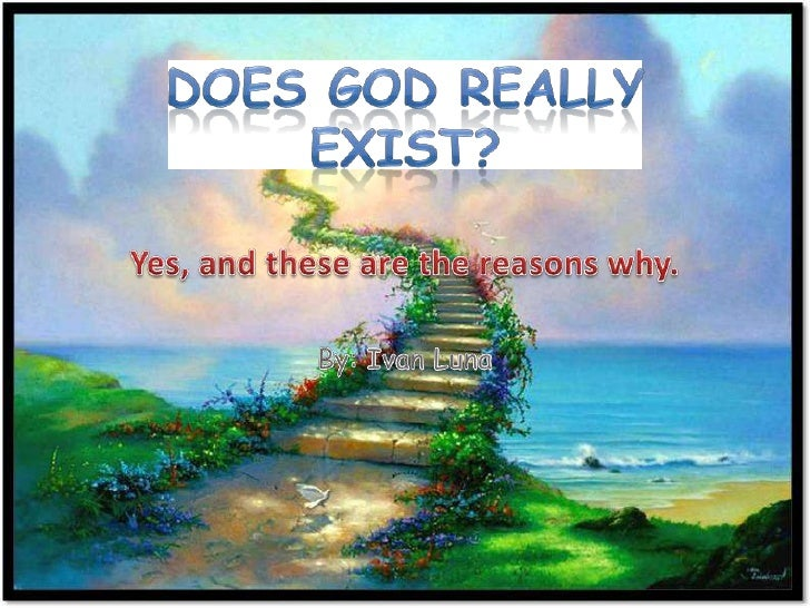 "essay on does god really exist We should keep in mind that ""forever"" really does exist  student's essay touches the heart: does  really does exist and that is the love of god."