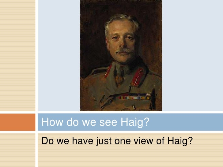 was haig a butcher essay We will write a cheap essay sample on haig: butcher of the somme specifically for you for only $1290/page.