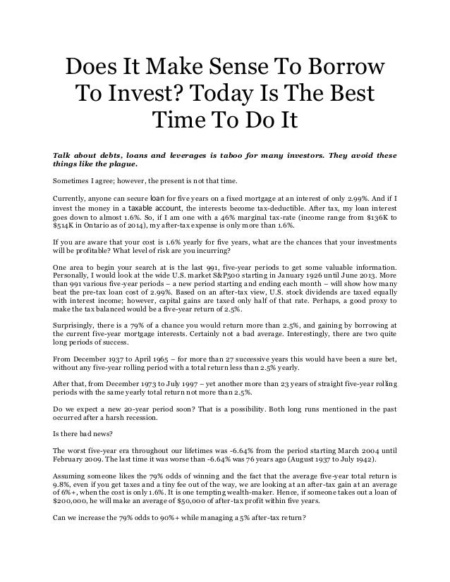 Does It Make Sense To Borrow To Invest? Today Is The Best Time To Do It Talk about debts, loans and leverages is taboo for...