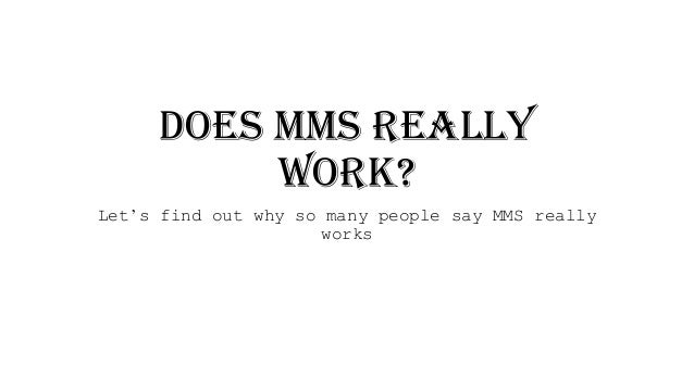 Does mms really work