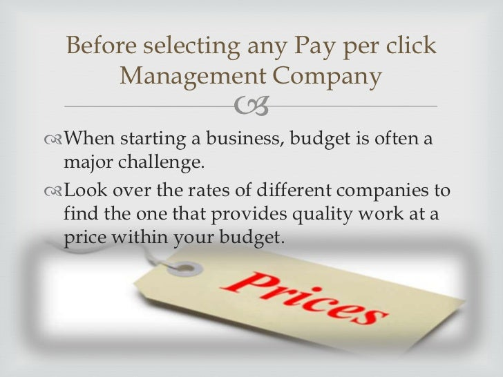 Before selecting any Pay per click       Management Company                           A less expensive PPC Management Co...