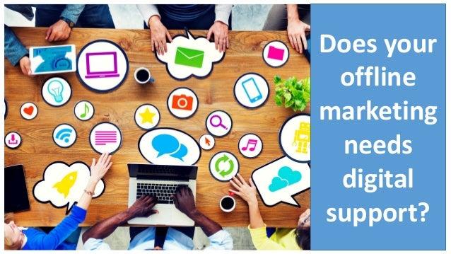 Does your offline marketing needs digital support?