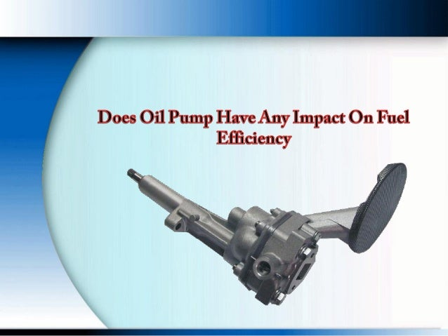 Oil Pump Is located between the sump and oil filter or else Below the engine Block
