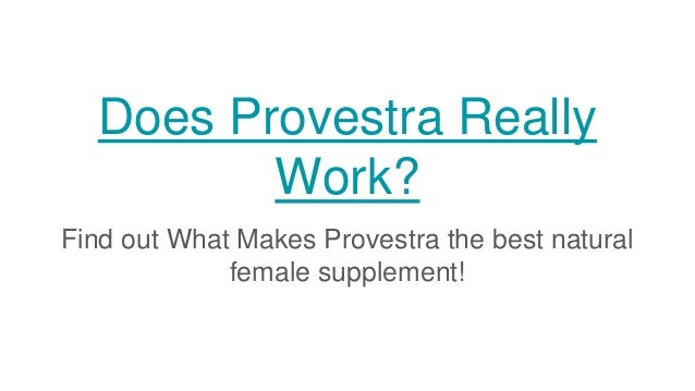 Does Provestra Really Work? Find out What Makes Provestra the best natural female supplement!