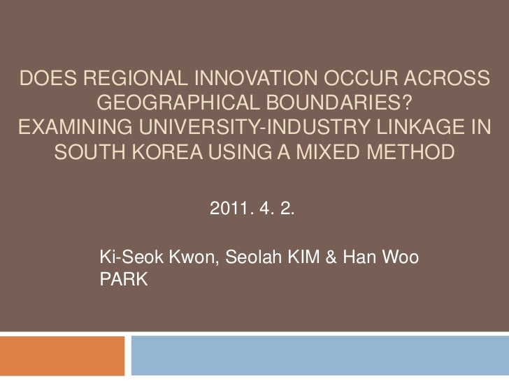 Does regional innovation occur across geographical boundaries?Examining university-industry linkage in South Korea using a...