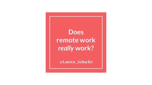 Does remote work really work? @Lauren_Schaefer
