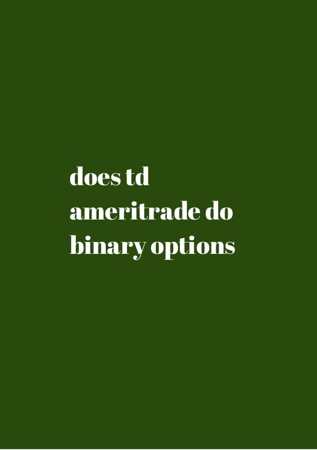 Binary options trading td waterhouse
