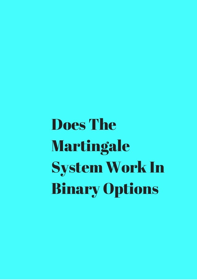 Martingale system in binary options iagworkforce co uk