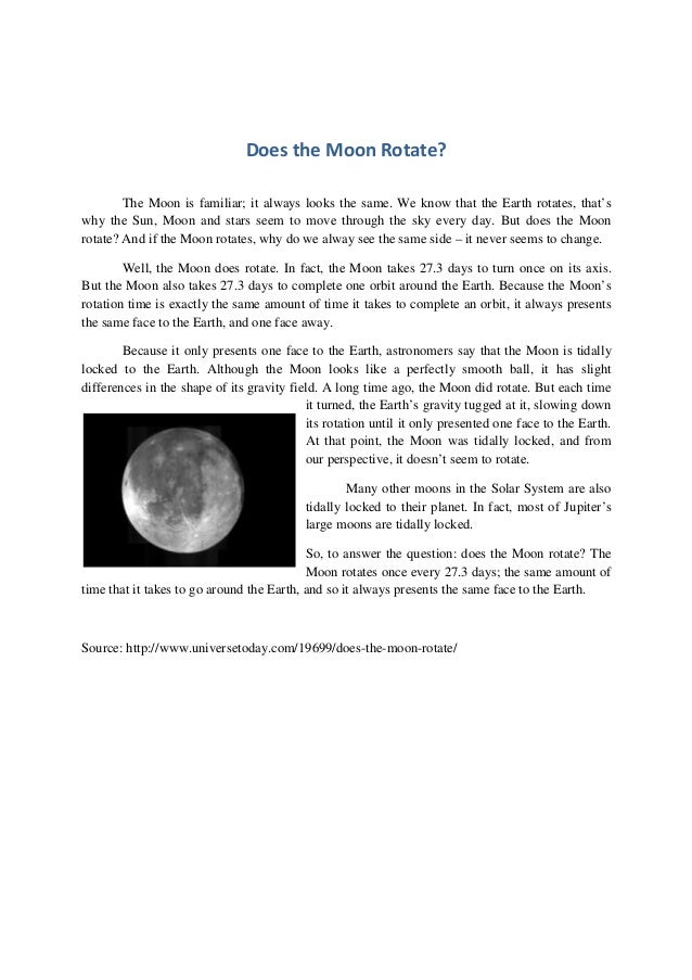 Does the Moon Rotate?        The Moon is familiar; it always looks the same. We know that the Earth rotates, that'swhy the...