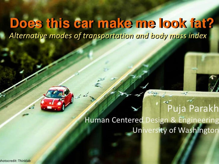 Does this car make me look fat?<br />Does this car make me look fat?<br />Alternative modes of transportation and body mas...
