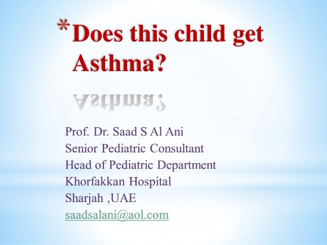 *Does this child get Asthma?