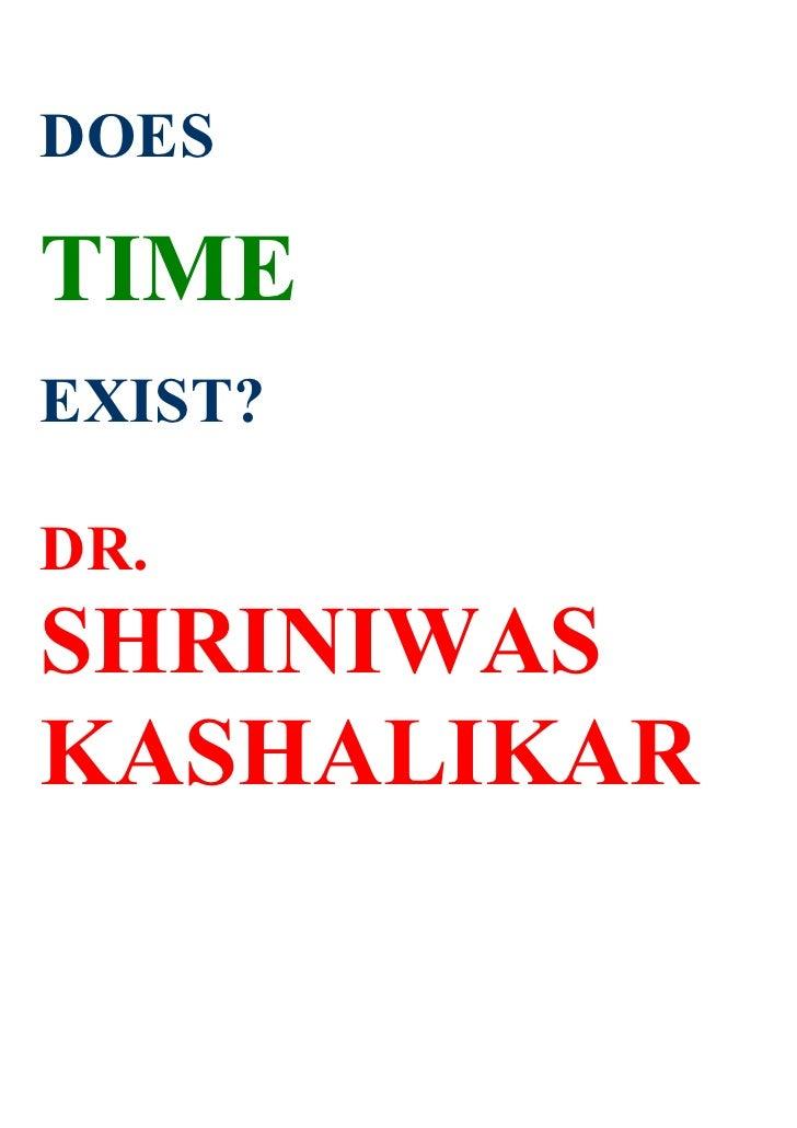 DOES  TIME EXIST?  DR. SHRINIWAS KASHALIKAR