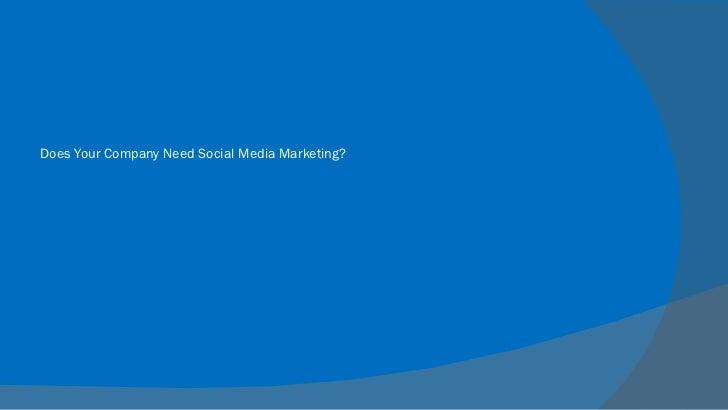 Does Your Company Need Social Media Marketing?